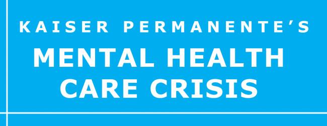 Kaiser Mental Health Care Crisis