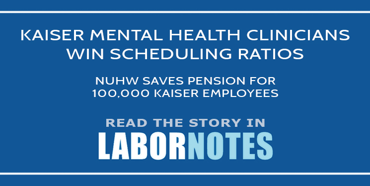 Labor Notes Kaiser victory