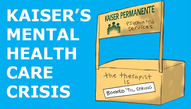 Kaiser Is Failing Its Mental Healthcare Patients