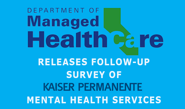 Press Coverage Dmhc Follow Up Survey Slams Kaiser Mental Health